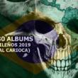 Os 30 melhores álbuns brasileiros de 2019 … Carioca metal no seu melhor!