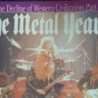 Sugestão do dia: The Decline of Western Civilization Part II: The Metal Years.