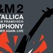 Resenha: Metallica & San Francisco Symphony: S&M2 (2020)