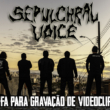 Sepulchral Voice cria uma rifa pra bancar o primeiro clipe.