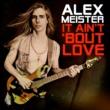 "Alex Meister reacende chama do hard rock em segundo single, ""It Ain't 'Bout Love"""